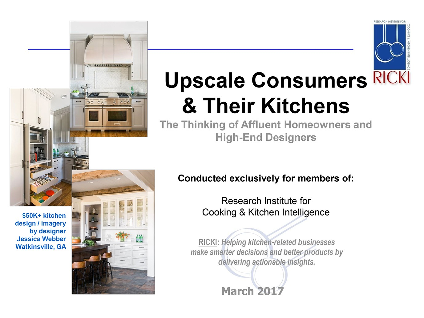 2017 Upscale Consumers & Their Kitchens: The Thinking of Affluent Homeowners and High-End Designers